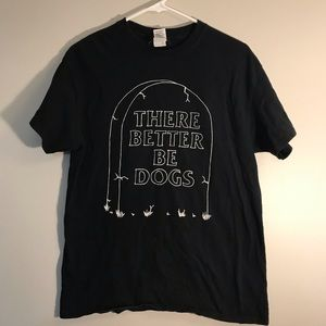 There Better Be Dogs Gravestone Shirt